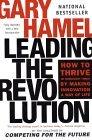 Liderando la revolución, Cómo florecer en momentos turbulentos, al hacer de la innovación un modo de vida, por Gary Hamel