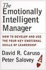 El gerente emocionalmente inteligente, Cómo desarrollar y utilizar las cuatro habilidades emocionales clave del liderazgo, por David R. Caruso, Peter Salovey
