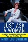 Sólo pregúntele a una mujer, Descifrando el código de lo que quieren las mujeres y de su modo de comprar, por Mary Lou Quinlan