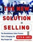 La nueva venta de soluciones, El proceso revolucionario de ventas que está cambiando el modo de vender, por Keith M Eades