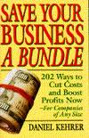 Ahórrele un montón de dinero a su compañía, 202 consejos para disminuir costos y aumentar ganancias, por Daniel Kehrer