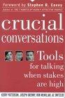 Conversaciones cruciales, Herramientas para hablar cuando hay grandes intereses de por medio, por Kerry Patterson, Joseph Grenny, Ron McMillan