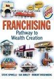 Franquiciar, Una vía hacia la creación de riquezas, por Stephen Spinelli, Sue Birley, Robert Rosenberg