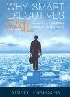 Por qué fracasan los ejecutivos inteligentes, Y qué podemos aprender de sus errores, por Sydney Finkelstein