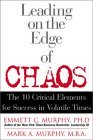 Liderazgo al borde del caos, 10 elementos críticos para tener éxito en una época volátil, por Emmett Murphy, Mark A. Murphy