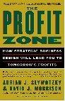 La zona rentable, Cómo el diseño estratégico de negocios generará las ganancias del mañana, por Adrian J. Slywotzky, David J. Morrison, Bob Andelman