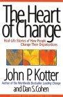 El coraz�n del cambio, Historias de la vida real sobre c�mo la gente cambia sus organizaciones, por John Kotter, Dan Cohen
