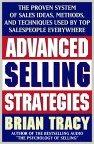 Estrategias avanzadas de ventas, El sistema probado de ideas, m�todos y t�cnicas de venta utilizado por los mejores vendedores de todo el mundo, por Brian Tracy