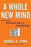 Una nueva mentalidad, De la Era de la Información a la Era Conceptual, por Daniel H. Pink