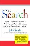 La búsqueda, Cómo Google y sus rivales rescribieron las reglas del negocio y transformaron nuestra cultura, por John Battelle