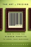 El arte de establecer precios, Cómo encontrar ganancias escondidas que hagan crecer nuestro negocio, por Rafi Mohammed