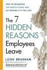 Las 7 razones ocultas por las que los empleados se marchan, Cómo reconocer las señales y actuar  antes de que sea demasiado tarde, por Leigh Branham