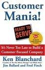 ¡Cliente Manía!, Nunca es muy tarde para crear una compañía centrada en el cliente, por Ken Blanchard, Jim Ballard, Fred Finch