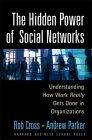 El poder escondido de las redes sociales, Entendiendo cómo se lleva a cabo el trabajo en las organizaciones, por Robert Cross, Andrew Parker