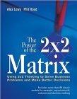El poder de la matriz 2x2, Utilice el pensamiento 2x2 para resolver problemas de negocios y tomar mejores decisiones, por Alex Lowly, Phil Hood
