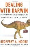 Tratando con Darwin, Cómo innovan las grandes compañías en cada fase de su evolución, por Clayton Christensen