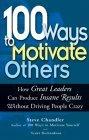 100 formas de motivar a los demás, Cómo los grandes líderes pueden lograr resultados de locura sin volver loco a nadie, por Steve Chandler, Scott Richardson