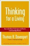 Ganarse la vida pensando, Cómo obtener un mejor desempeño y mejores resultados de los trabajadores del conocimiento, por Thomas Davenport