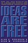 Las ideas son gratuitas, Cómo la Revolución de la Idea está liberando a la gente y transformando las organizaciones, por Alan Robinson, Dean M. Schroeder