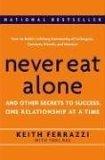 Nunca coma solo, Y otros secretos del éxito, por Keith Ferrazzi, Tahl Raz