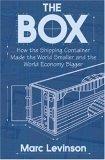 La caja, Cómo el contenedor redujo el mundo y aumentó la economía mundial, por Marc Levinson
