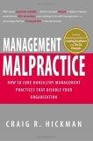 Mala praxis gerencial, Cómo evitar las prácticas que inhabilitan a la organización, por Craig Hickman