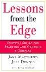 Lecciones desde el borde, Habilidades de supervivencia para comenzar y crecer una empresa, por Jana Matthews, Jeff Dennis, Peter Economy