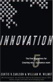 Innovación, Las cinco disciplinas para crear lo que desean los clientes, por Curtis R. Carlson, William W. Wilmot