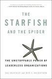 La estrella de mar y la araña, El poder imparable de las organizaciones sin líderes, por Ori Brafman, Rod Beckstrom