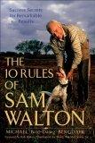 Las 10 reglas de Sam Walton, Los secretos del éxito para obtener grandes resultados, por Michael Bergdahl, Rob Walton