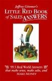 El librito rojo de respuestas sobre ventas, 99,5 respuestas sobre el mundo real que tienen sentido, generan ventas y dinero, por Jeffrey Gitomer