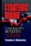 Contratación estratégica, Los beneficios mañana, hoy, por Stephen Blakesley