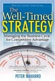 La estrategia oportuna, Gerenciando el ciclo de negocios para obtener ventaja competitiva, por Peter Navarro