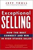 Ventas excepcionales, Cómo conectarse y ganar en ventas de alto calibre, por Jeff Thull