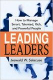 Liderando líderes, Cómo gerenciar gente inteligente, talentosa, rica y poderosa, por Jeswald W. Salacuse