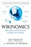 Wikinomía, La colaboración masiva lo cambia todo, por Don Tapscott, Anthony D. Williams