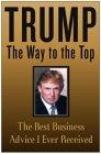 Trump: El camino hacia la cima, Los mejores consejos de negocios que he recibido, por Donald Trump