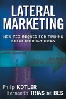 Marketing lateral, Nuevas técnicas para hallar ideas innovadoras, por Philip Kotler, Fernando Trias de Bes