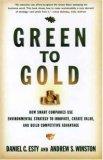 De verde a dorado, Cómo las empresas se valen de la estrategia ambientalista para innovar, crear valor y crear ventaja competitiva, por Daniel C. Esty, Andrew S. Winston
