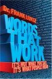 Palabras que funcionan, No es lo que decimos sino lo que oye la gente, por Frank Luntz
