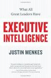 Inteligencia ejecutiva, Lo que tienen los grandes líderes, por Justin Menkes