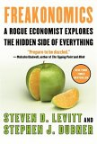 Freakonom�a, Un economista granuja explora el lado escondido de todo, por Steven D. Levitt, Stephen J. Dubner
