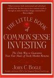 El librito sobre cómo invertir con sentido común, El único modo de obtener grandes retornos sobre su inversión, por John Bogle