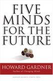 Cinco mentalidades para el futuro, , por Howard Gardner