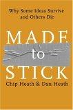 Hechas para durar, Por qué algunas ideas sobreviven y otras mueren, por Chip Heath, Dan Heath