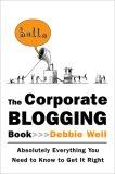 El manual de blogging corporativo, Absolutamente todo lo que necesita saber al respecto, por Debbie Weil