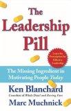 La píldora de liderazgo, El ingrediente que falta para motivar hoy en día a la gente, por Ken Blanchard, Marc Muchnick