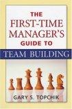 La guía para formar equipos del nuevo gerente, , por Gary S. Topchik