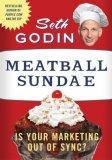 Helado de albóndigas, ¿Está su marketing fuera de sincronía?, por Seth Godin