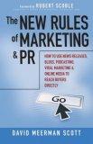 Las nuevas reglas del Marketing y de las Relaciones Públicas, Cómo usar los comunicados de prensa, los blogs, los podcasts, el marketing viral y los medios en línea para llegar directamente a los compradores, por David Meerman Scott